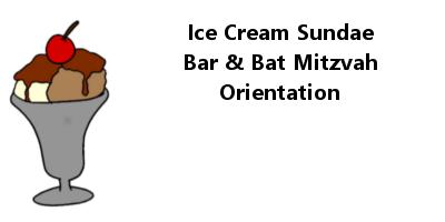 Ice Cream Sundae Bar & Bat Mitzvah Orientation