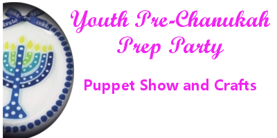Youth Pre-Chanukah Party - Puppet Show and Crafts