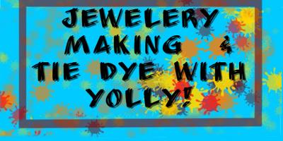 Jewelry Making & Tie Dye with Yolly!